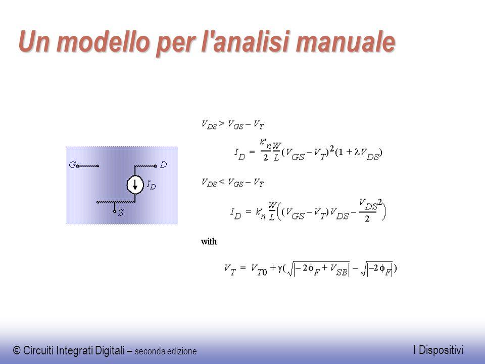 © Circuiti Integrati Digitali – seconda edizione I Dispositivi Un modello per l'analisi manuale