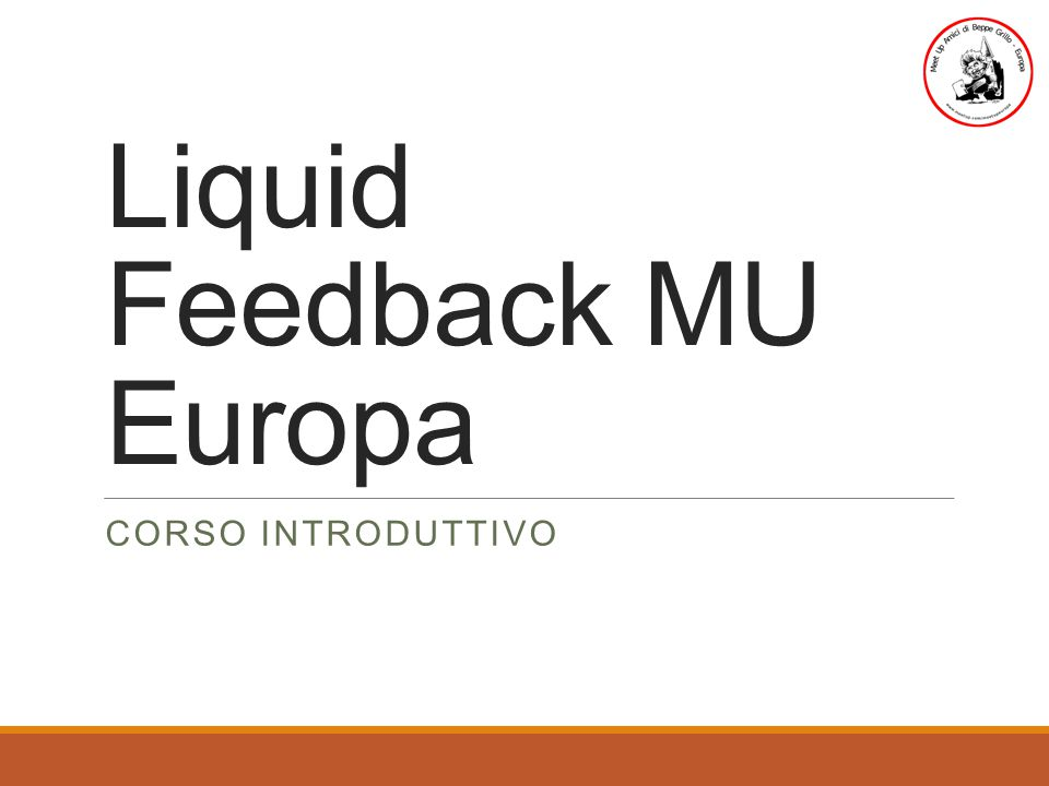 Liquid Feedback MU Europa CORSO INTRODUTTIVO