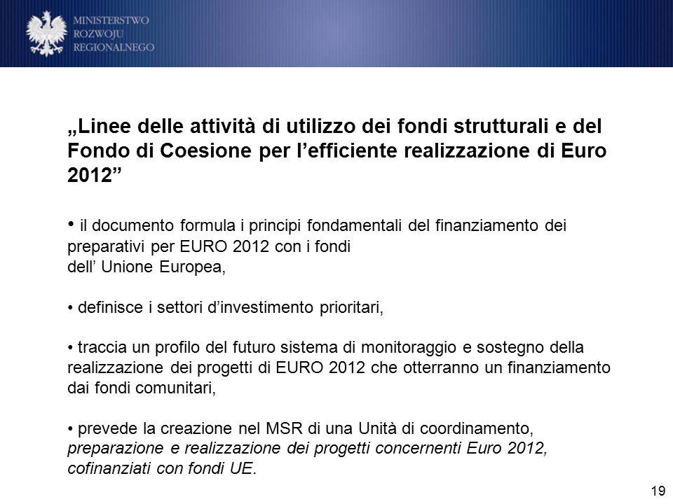 """19 """"Linee delle attività di utilizzo dei fondi strutturali e del Fondo di Coesione per l'efficiente realizzazione di Euro 2012"""" il documento formula i"""
