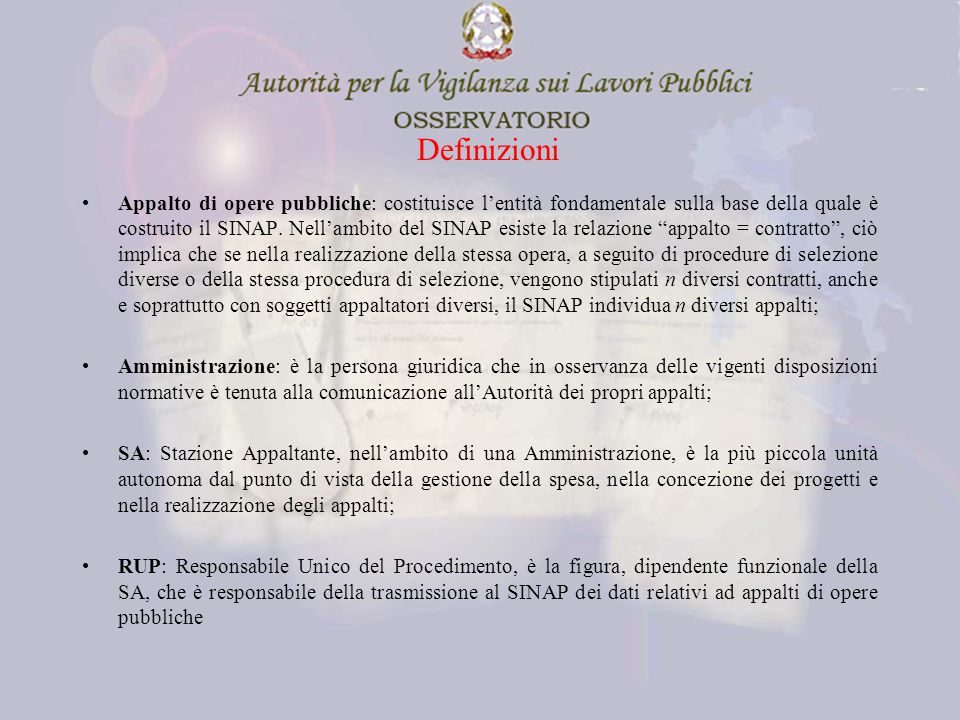 Definizioni Appalto di opere pubbliche: costituisce l'entità fondamentale sulla base della quale è costruito il SINAP.
