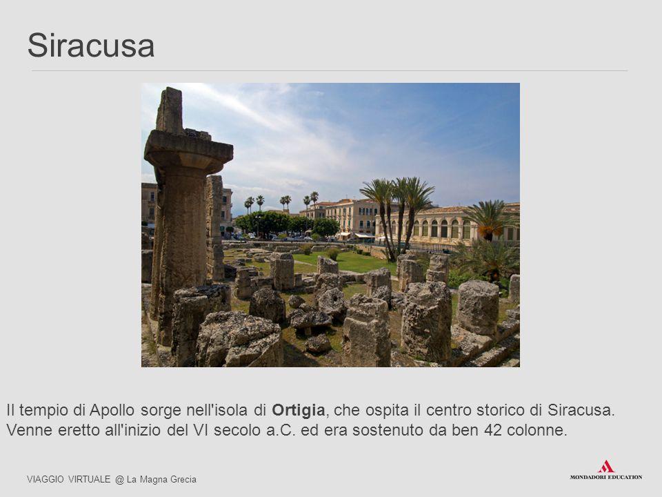 Il tempio di Apollo sorge nell'isola di Ortigia, che ospita il centro storico di Siracusa. Venne eretto all'inizio del VI secolo a.C. ed era sostenuto