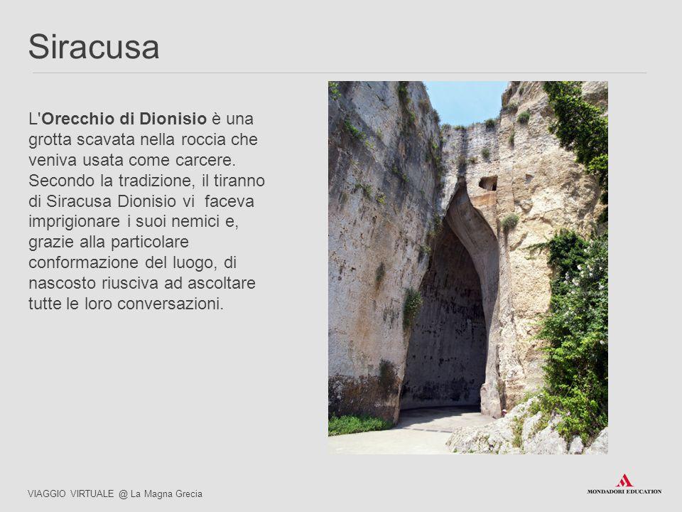 L'Orecchio di Dionisio è una grotta scavata nella roccia che veniva usata come carcere. Secondo la tradizione, il tiranno di Siracusa Dionisio vi face