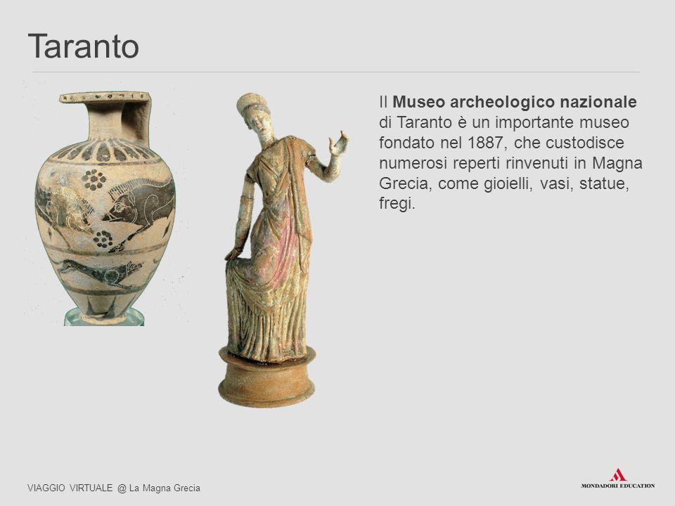 Il Museo archeologico nazionale di Taranto è un importante museo fondato nel 1887, che custodisce numerosi reperti rinvenuti in Magna Grecia, come gio