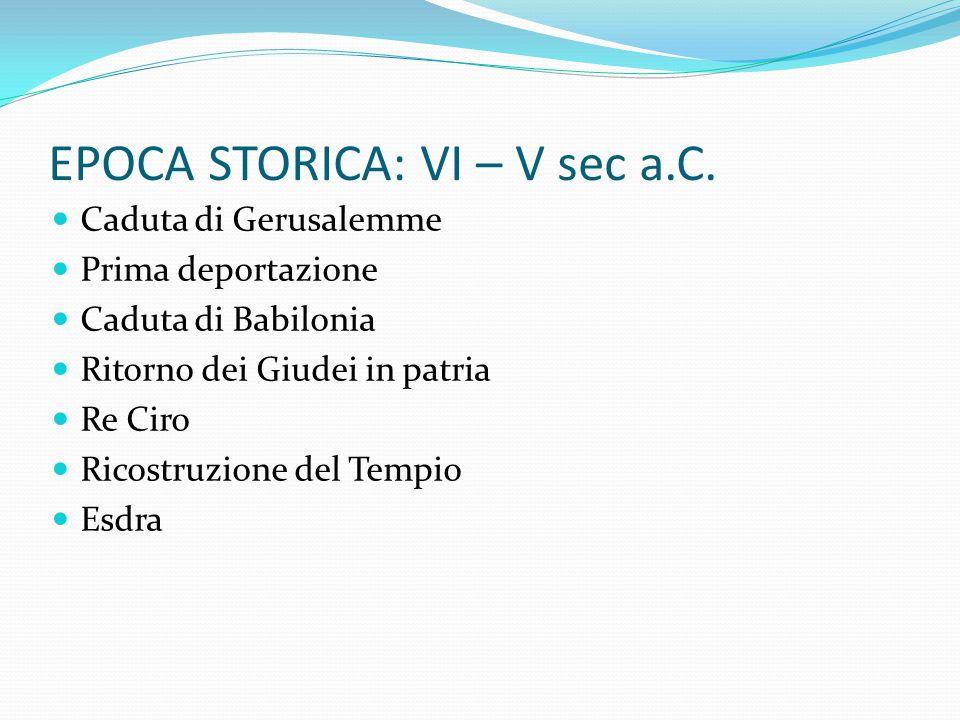 EPOCA STORICA: VI – V sec a.C.