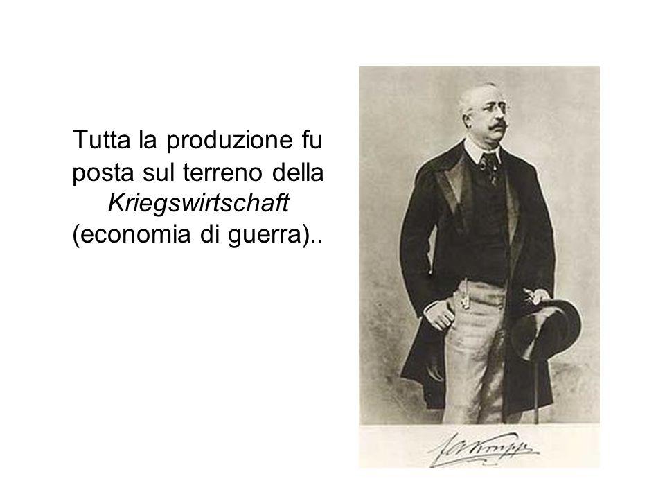 Tutta la produzione fu posta sul terreno della Kriegswirtschaft (economia di guerra)..