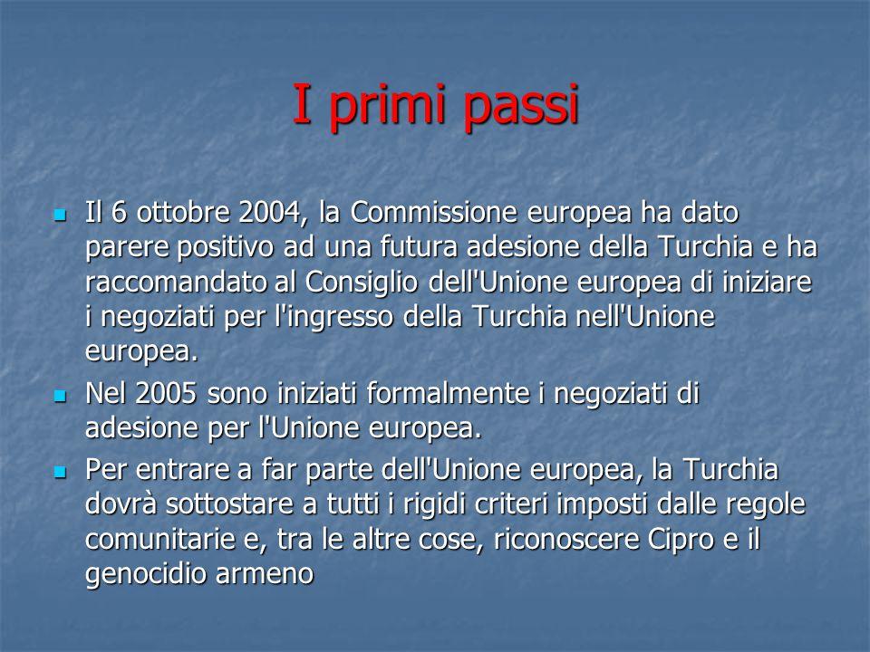I primi passi Il 6 ottobre 2004, la Commissione europea ha dato parere positivo ad una futura adesione della Turchia e ha raccomandato al Consiglio dell Unione europea di iniziare i negoziati per l ingresso della Turchia nell Unione europea.