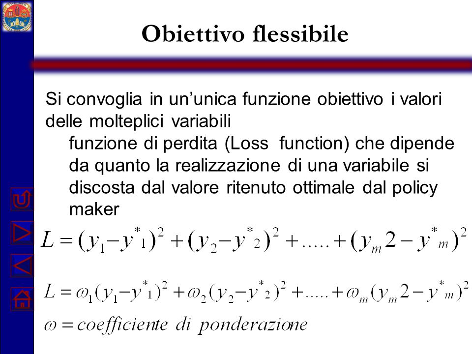 Obiettivo flessibile Si convoglia in un'unica funzione obiettivo i valori delle molteplici variabili funzione di perdita (Loss function) che dipende d