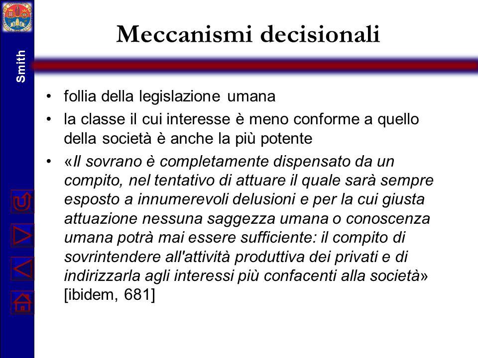 Meccanismi decisionali follia della legislazione umana la classe il cui interesse è meno conforme a quello della società è anche la più potente «Il so
