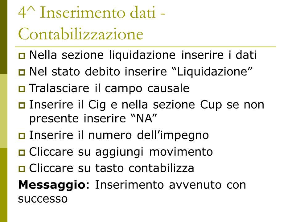 """4^ Inserimento dati - Contabilizzazione  Nella sezione liquidazione inserire i dati  Nel stato debito inserire """"Liquidazione""""  Tralasciare il campo"""