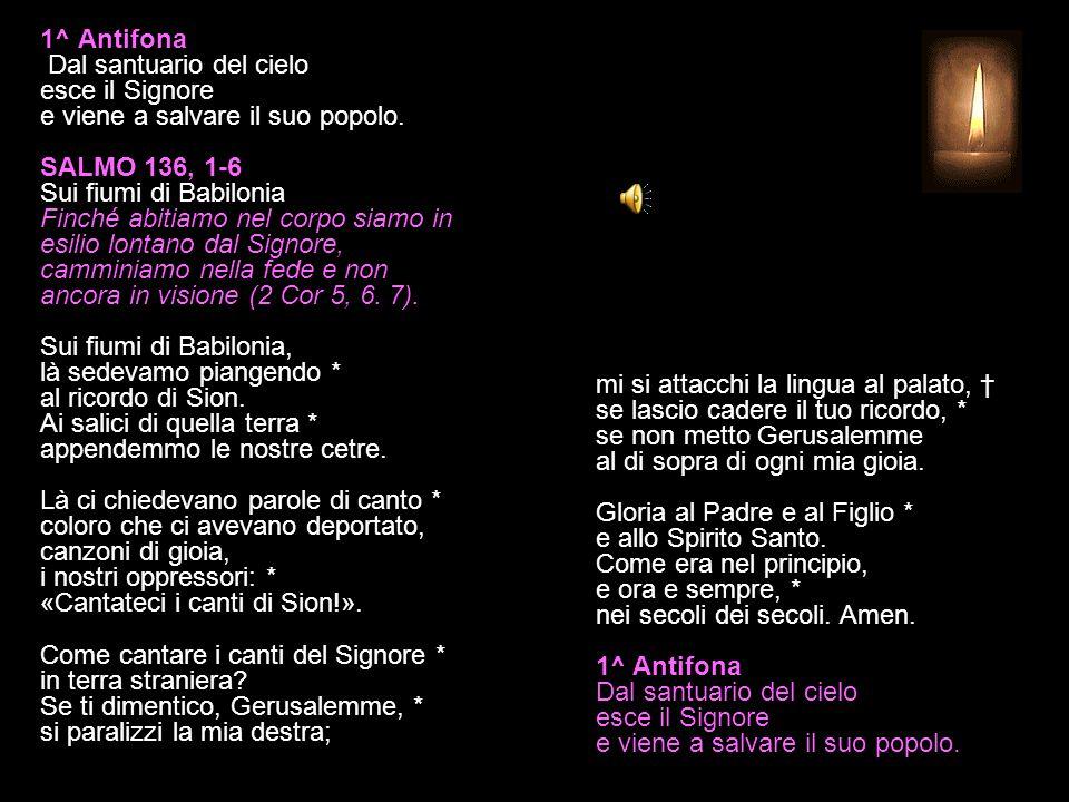 23 DICEMBRE 2014 MARTEDÌ - TEMPO DI AVVENTO VESPRI V. O Dio, vieni a salvarmi. R. Signore, vieni presto in mio aiuto. Gloria al Padre e al Figlio e al