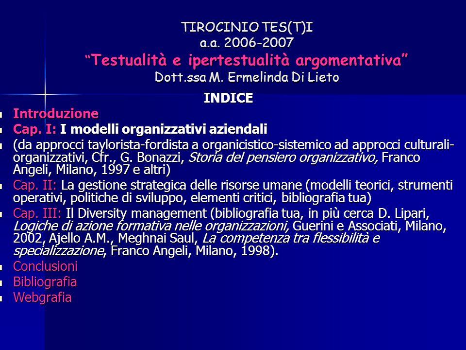 """TIROCINIO TES(T)I a.a. 2006-2007 """" Testualità e ipertestualità argomentativa"""" Dott.ssa M. Ermelinda Di Lieto INDICE Introduzione Introduzione Cap. I:"""