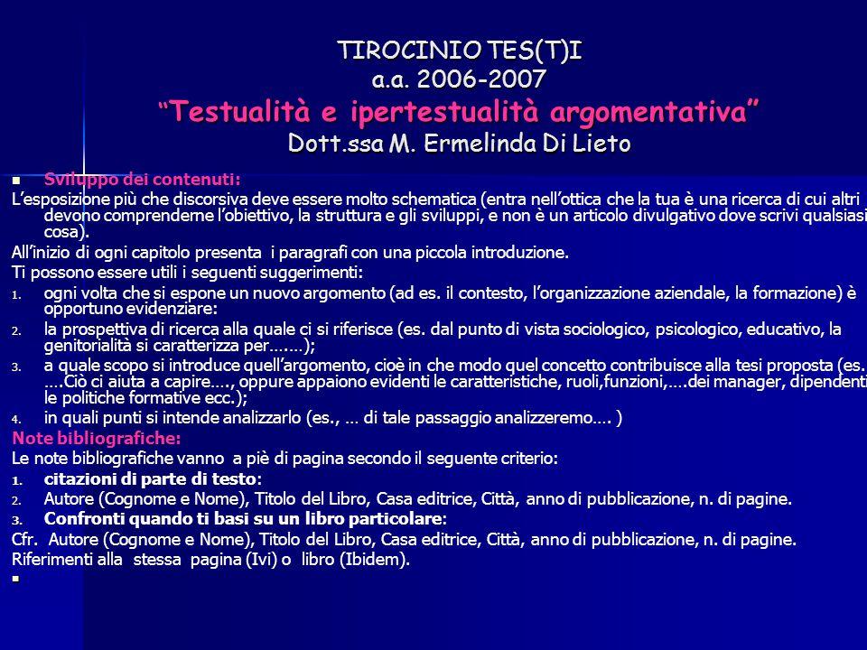 """TIROCINIO TES(T)I a.a. 2006-2007 """" Testualità e ipertestualità argomentativa"""" Dott.ssa M. Ermelinda Di Lieto Sviluppo dei contenuti: L'esposizione più"""