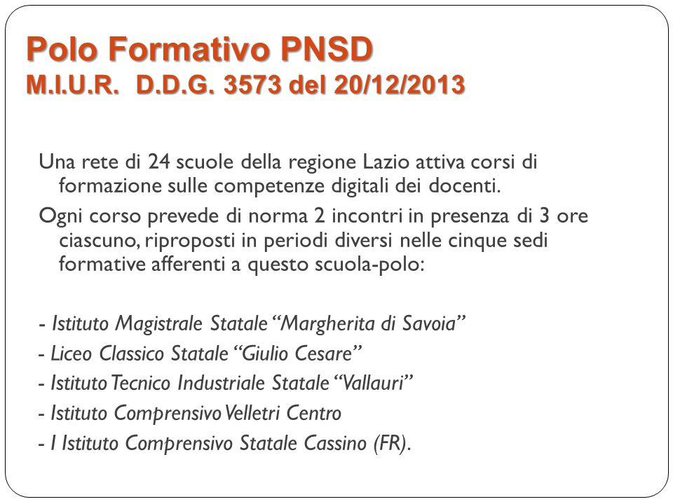 Polo Formativo PNSD M.I.U.R. D.D.G. 3573 del 20/12/2013 Una rete di 24 scuole della regione Lazio attiva corsi di formazione sulle competenze digitali