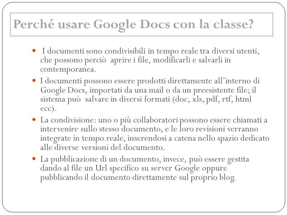 Perché usare Google Docs con la classe? I documenti sono condivisibili in tempo reale tra diversi utenti, che possono perciò aprire i file, modificarl