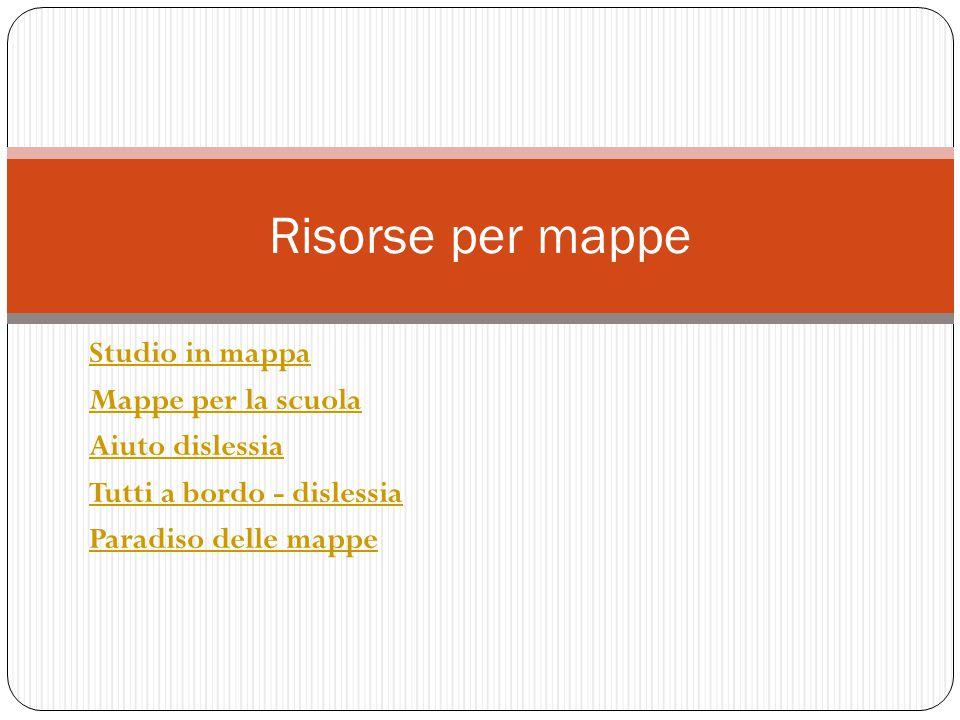 Studio in mappa Mappe per la scuola Aiuto dislessia Tutti a bordo - dislessia Paradiso delle mappe Risorse per mappe