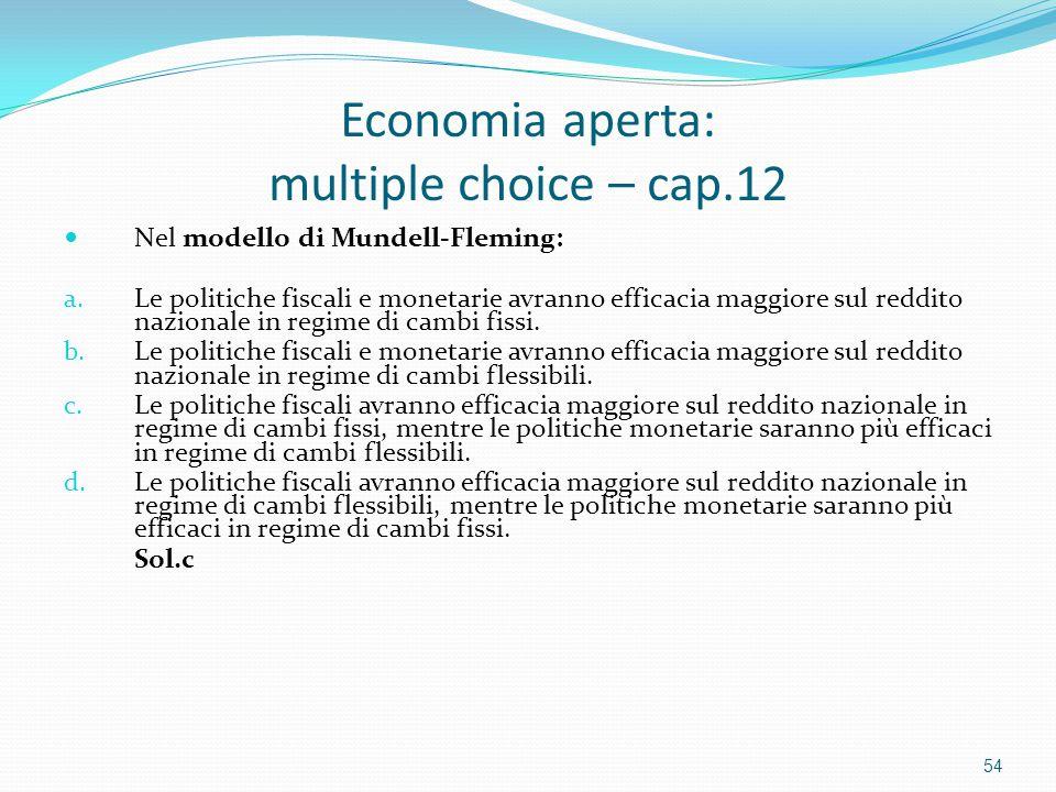 Economia aperta: multiple choice – cap.12 Nel modello di Mundell-Fleming: a.
