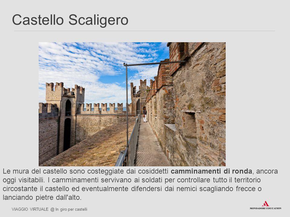 Le mura del castello sono costeggiate dai cosiddetti camminamenti di ronda, ancora oggi visitabili. I camminamenti servivano ai soldati per controllar