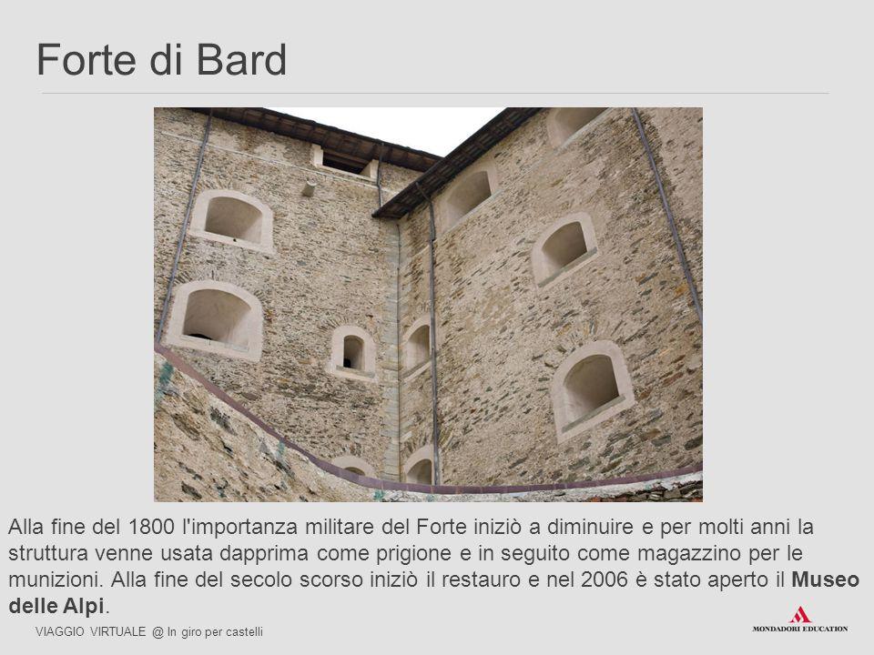 Alla fine del 1800 l importanza militare del Forte iniziò a diminuire e per molti anni la struttura venne usata dapprima come prigione e in seguito come magazzino per le munizioni.