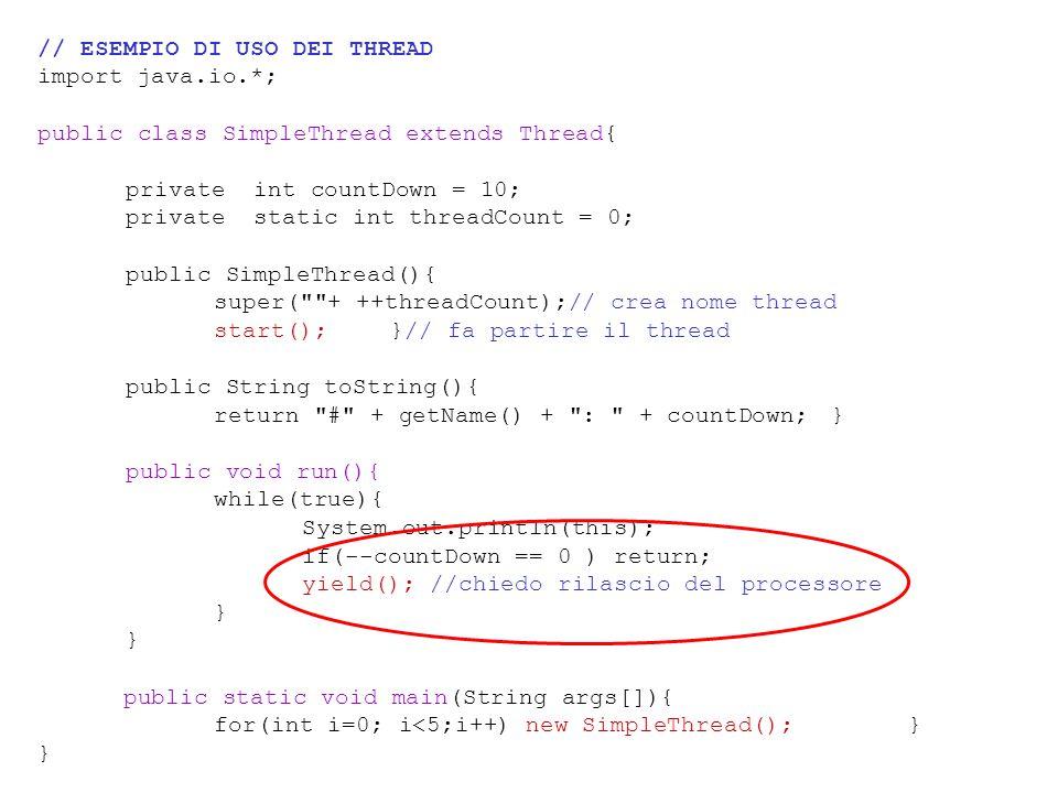 Join() I thread possono chiamare il metodo join() su un altro oggetto thread per attendere la terminazione di quest'ultimo prima di proseguire con l'esecuzione.