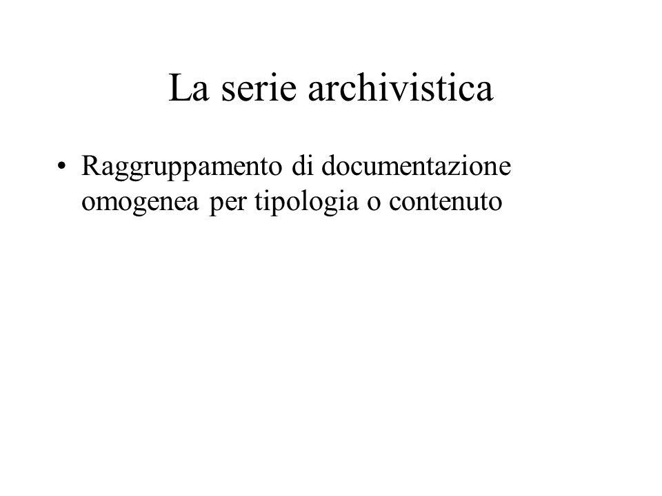 Il riordino Ricostruzione della struttura del fondo archivistico secondo il suo ordine originario (applicazione del metodo storico)