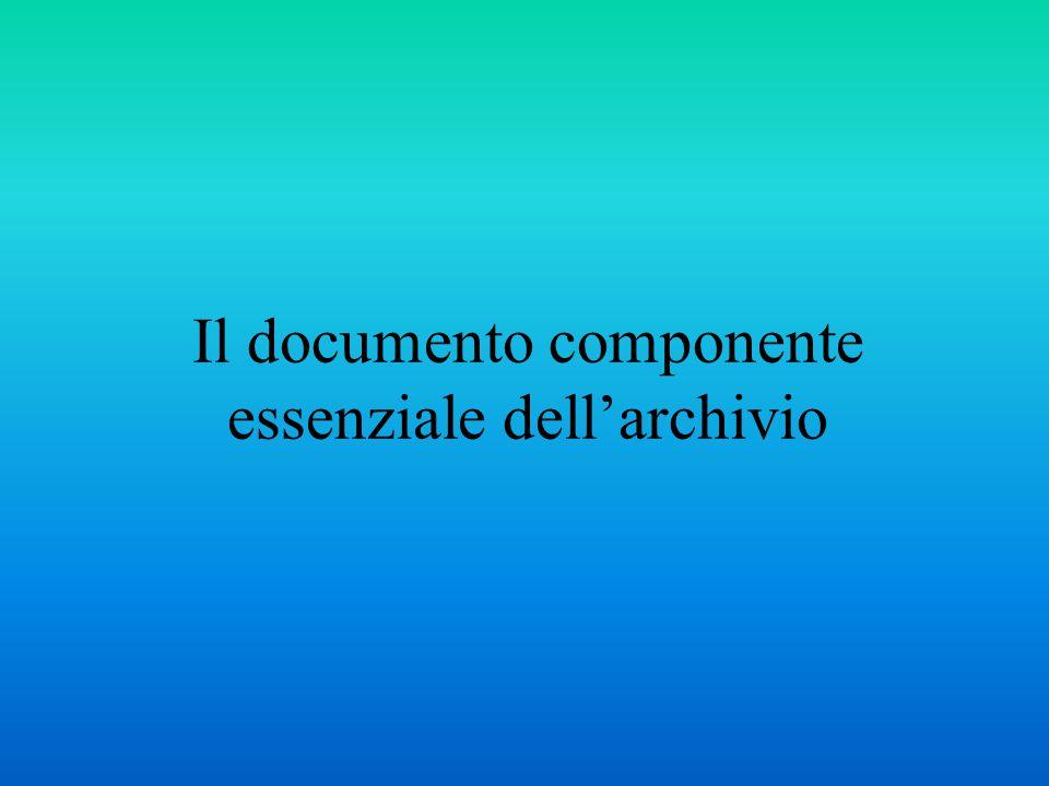 Il vincolo archivistico Nesso che collega in maniera logica e necessaria la documentazione posta in essere dal soggetto produttore.