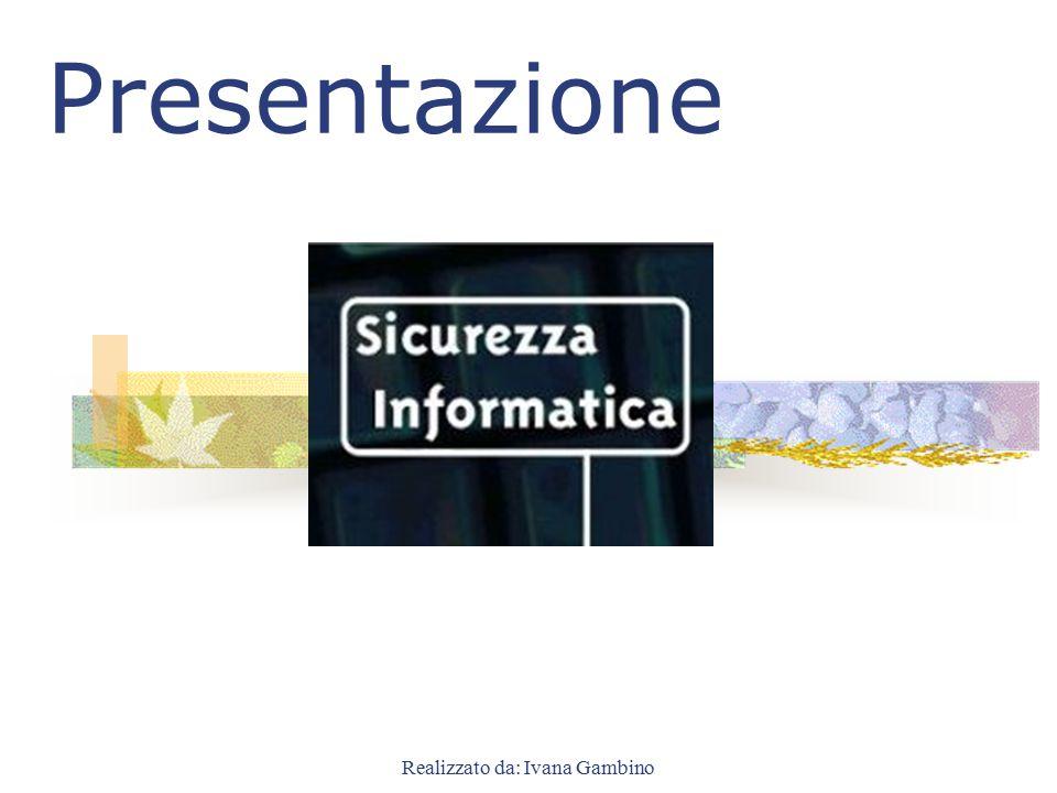 Realizzato da: Ivana Gambino Presentazione