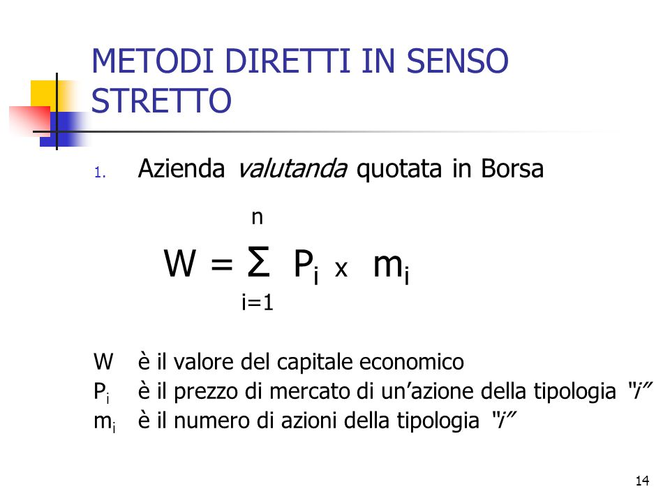 14 METODI DIRETTI IN SENSO STRETTO 1.