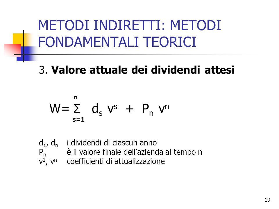 19 METODI INDIRETTI: METODI FONDAMENTALI TEORICI 3.