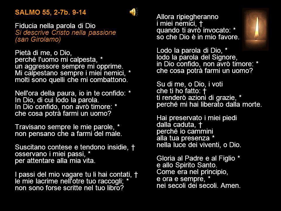 Antifona Alleluia, alleluia, alleluia. SALMO 118, 65-72 IX (Tet) Hai fatto il bene al tuo servo, Signore, * secondo la tua parola. Insegnami il senno
