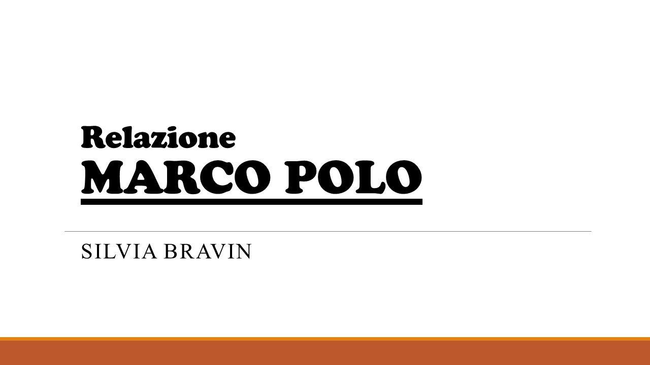 Relazione MARCO POLO SILVIA BRAVIN