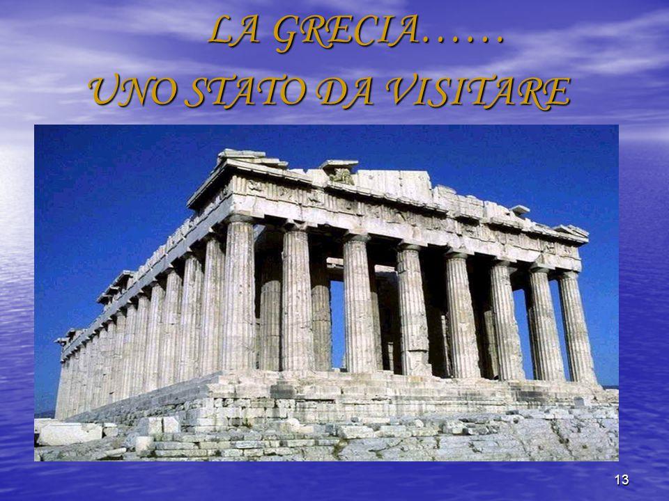 13 LA GRECIA…… LA GRECIA…… UNO STATO DA VISITARE
