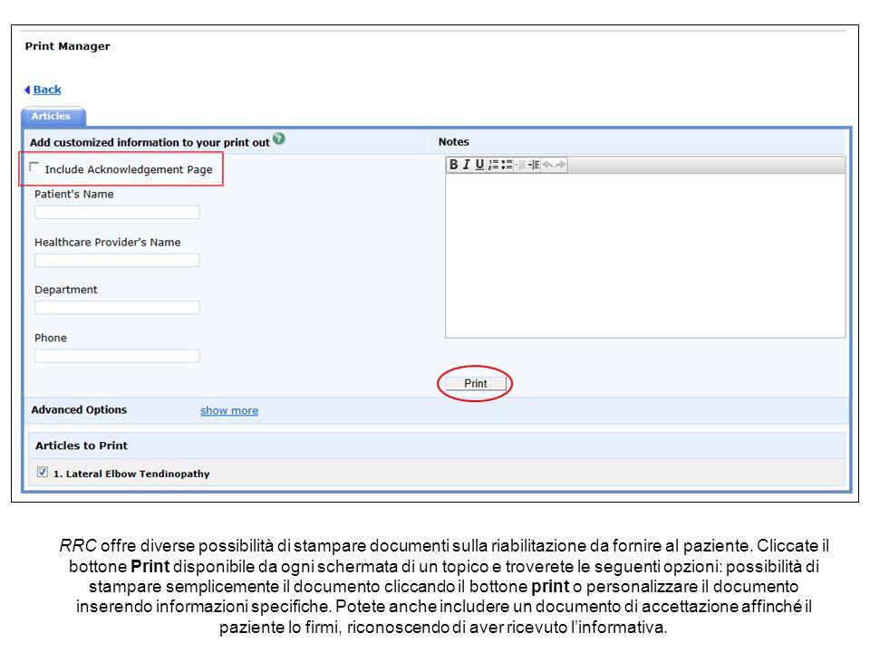 RRC offre diverse possibilità di stampare documenti sulla riabilitazione da fornire al paziente.