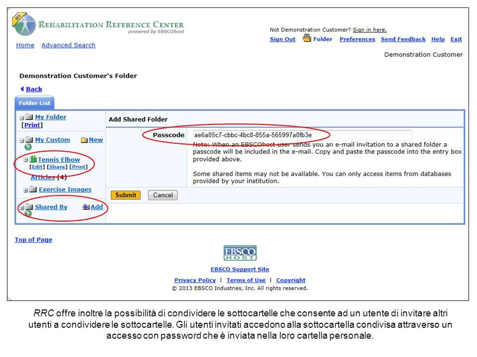 RRC offre inoltre la possibilità di condividere le sottocartelle che consente ad un utente di invitare altri utenti a condividere le sottocartelle.