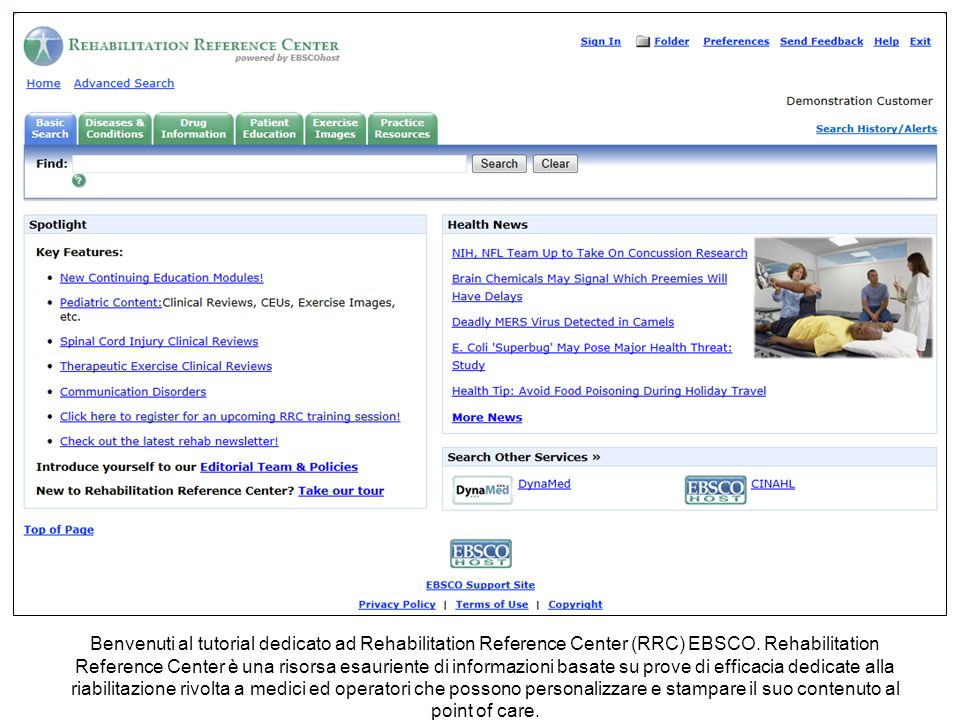Benvenuti al tutorial dedicato ad Rehabilitation Reference Center (RRC) EBSCO. Rehabilitation Reference Center è una risorsa esauriente di informazion