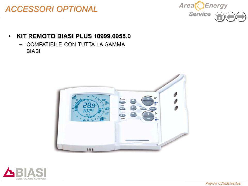 PARVA CONDENSING Service ACCESSORI OPTIONAL KIT REMOTO BIASI PLUS 10999.0955.0KIT REMOTO BIASI PLUS 10999.0955.0 –COMPATIBILE CON TUTTA LA GAMMA BIASI