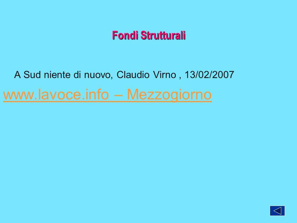 Fondi Strutturali A Sud niente di nuovo, Claudio Virno, 13/02/2007 www.lavoce.info – Mezzogiorno