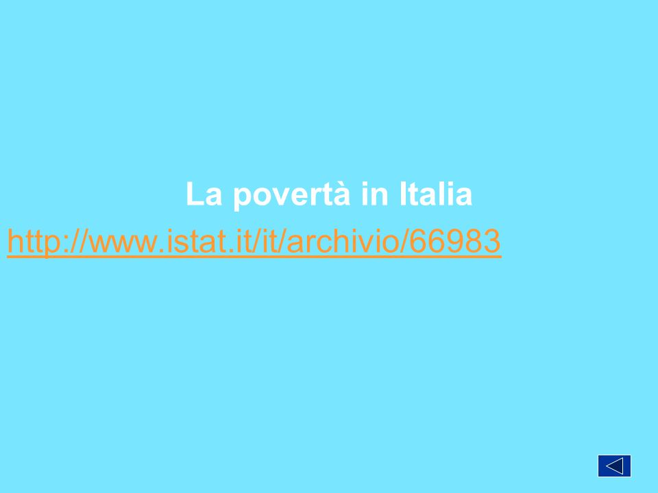 La povertà in Italia http://www.istat.it/it/archivio/66983