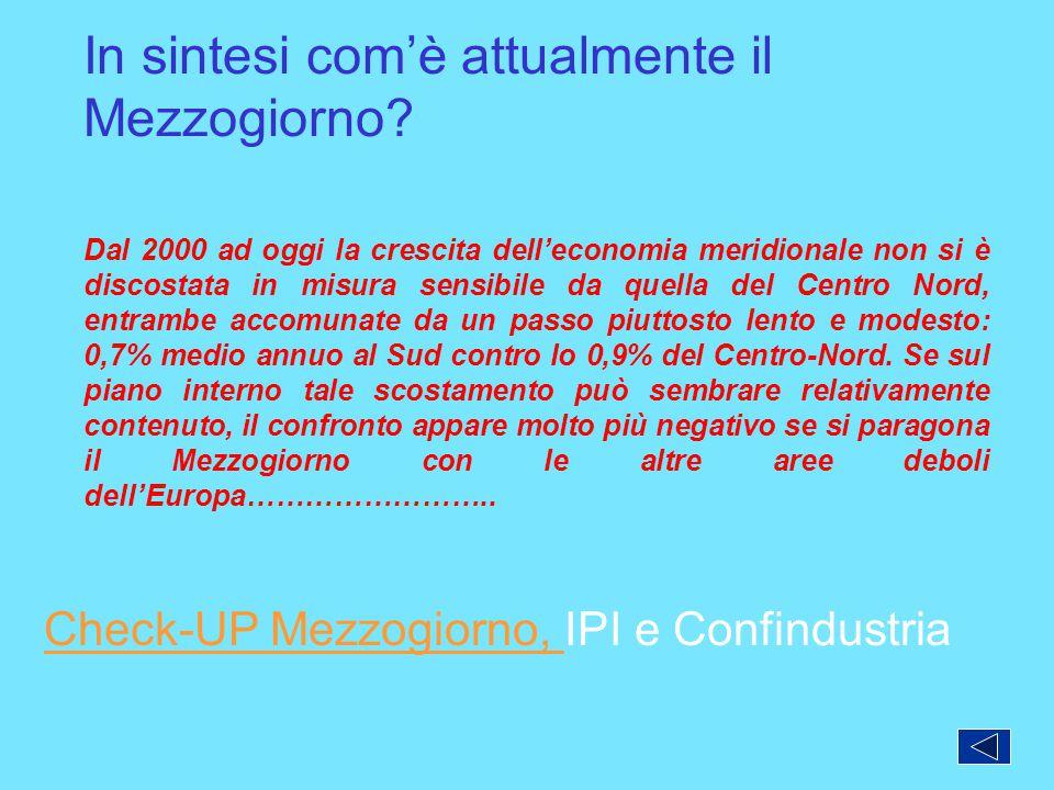 In sintesi com'è attualmente il Mezzogiorno? Dal 2000 ad oggi la crescita dell'economia meridionale non si è discostata in misura sensibile da quella