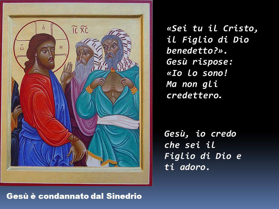 Gesù è condannato dal Sinedrio «Sei tu il Cristo, il Figlio di Dio benedetto?».