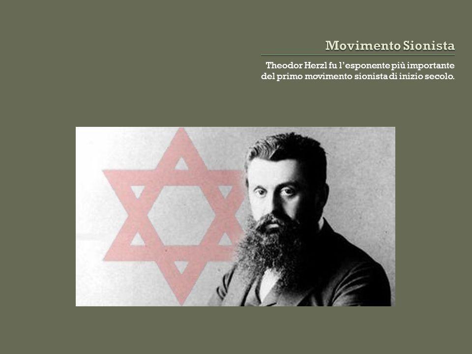 Theodor Herzl fu l'esponente più importante del primo movimento sionista di inizio secolo.