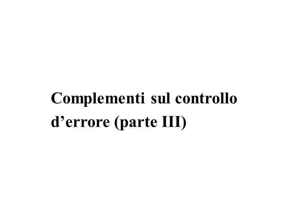 Complementi sul controllo d'errore (parte III)