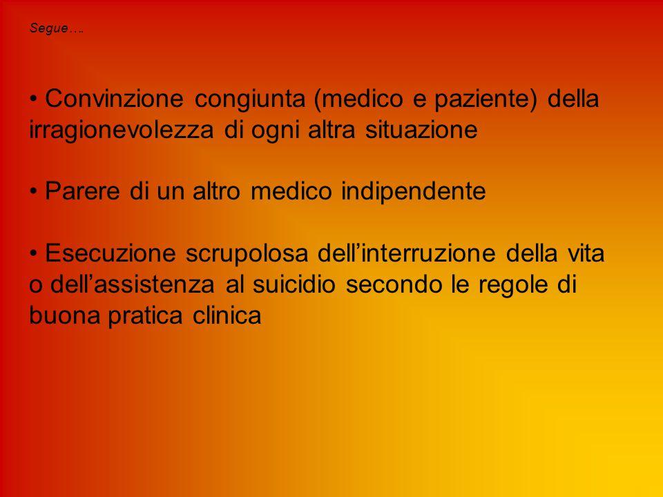 Segue…. Convinzione congiunta (medico e paziente) della irragionevolezza di ogni altra situazione Parere di un altro medico indipendente Esecuzione sc