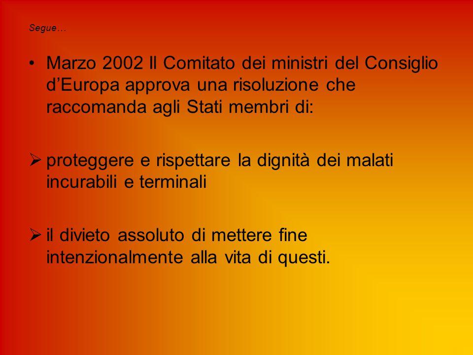Segue… Marzo 2002 Il Comitato dei ministri del Consiglio d'Europa approva una risoluzione che raccomanda agli Stati membri di:  proteggere e rispetta