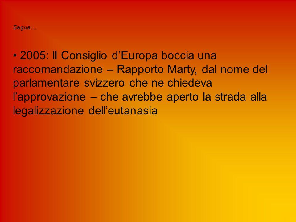 Segue… 2005: Il Consiglio d'Europa boccia una raccomandazione – Rapporto Marty, dal nome del parlamentare svizzero che ne chiedeva l'approvazione – ch