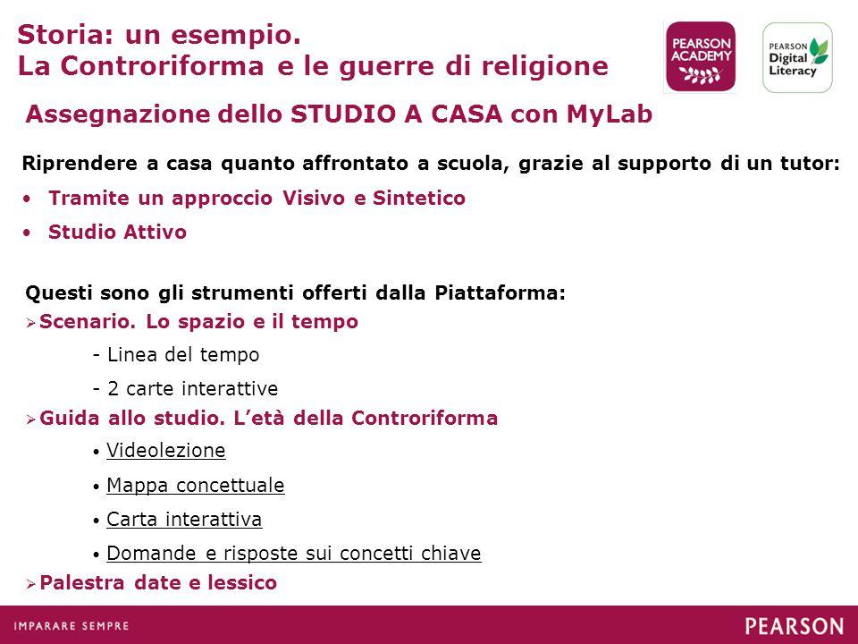 Assegnazione dello STUDIO A CASA con MyLab Questi sono gli strumenti offerti dalla Piattaforma:  Scenario.