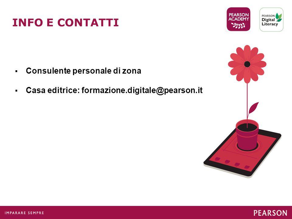  Consulente personale di zona  Casa editrice: formazione.digitale@pearson.it INFO E CONTATTI