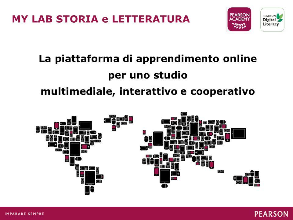 MY LAB STORIA e LETTERATURA La piattaforma di apprendimento online per uno studio multimediale, interattivo e cooperativo