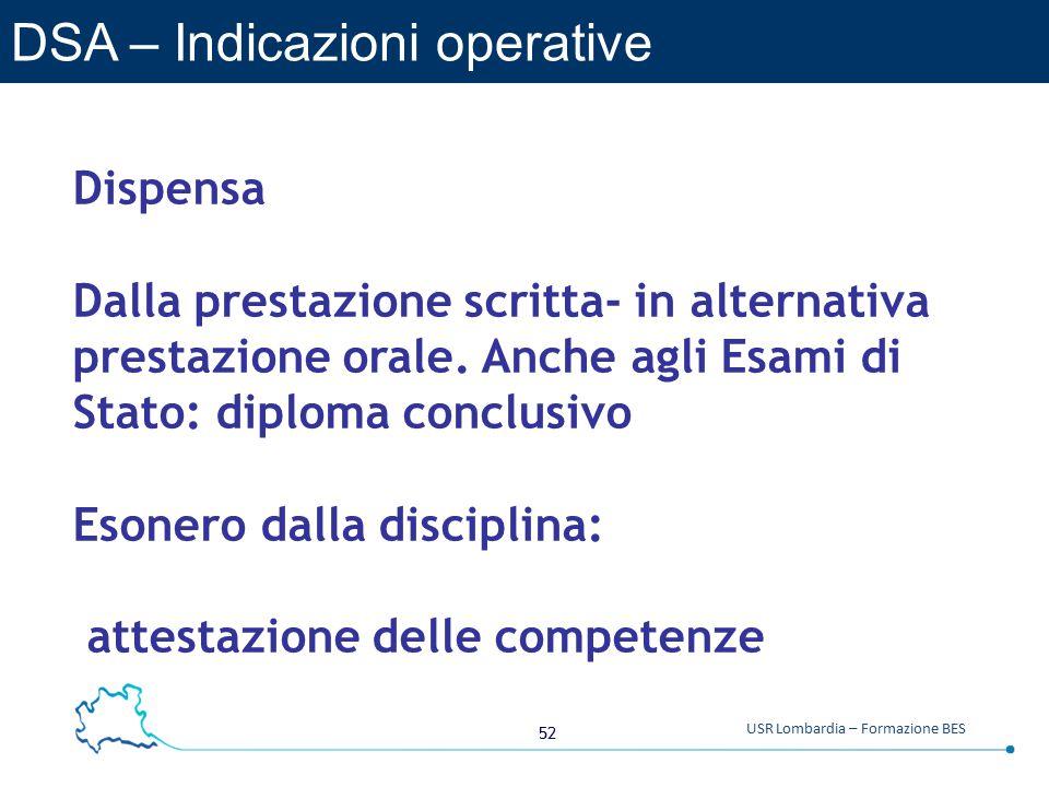 52 USR Lombardia – Formazione BES DSA – Indicazioni operative Dispensa Dalla prestazione scritta- in alternativa prestazione orale.