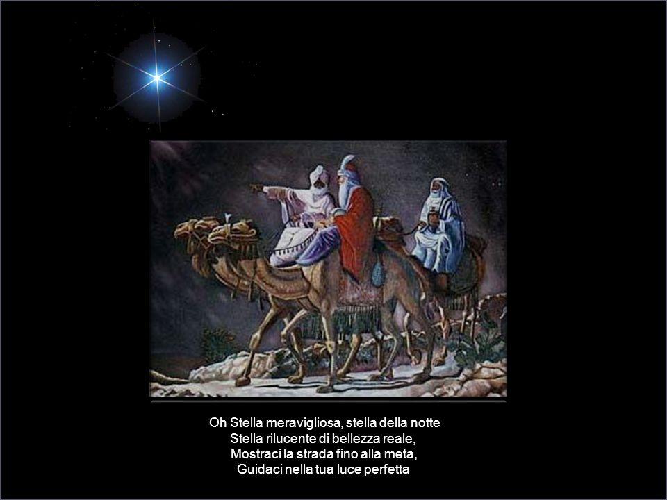 Nasce un Re nella piana di Betlemme Io porto l'oro per incoronarlo ancora Re per sempre, affinché non smetta mai Di regnare su tutti noi