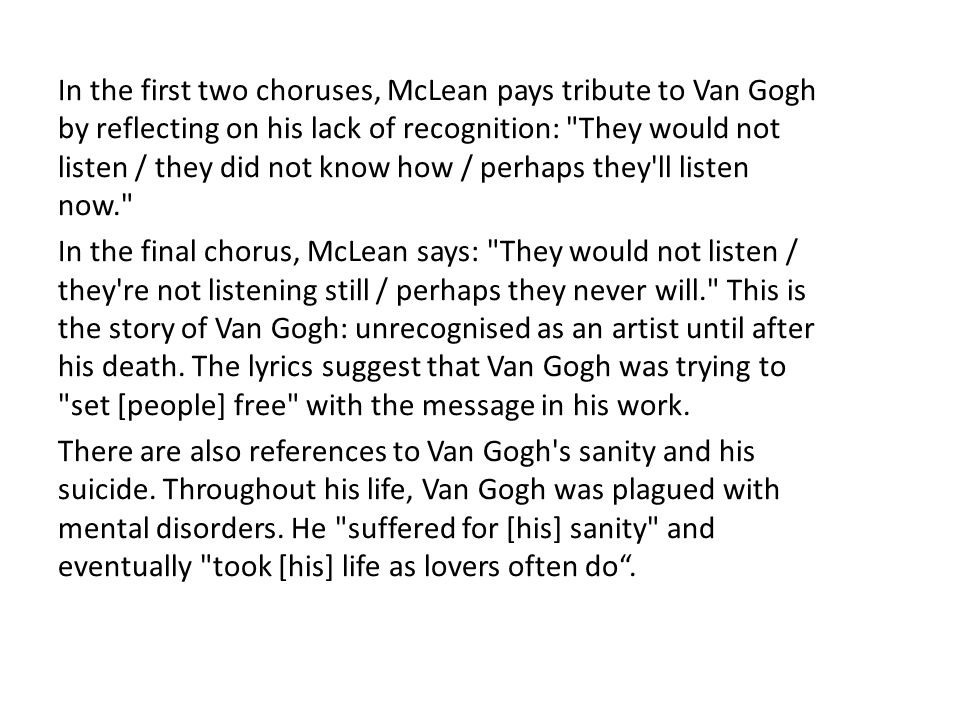 In the first two choruses, McLean pays tribute to Van Gogh by reflecting on his lack of recognition: